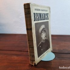 Libros antiguos: BISMARCK - JACQUES BAINVILLE - EDITIONS DU SIECLE, 1932, PARIS. Lote 233035148
