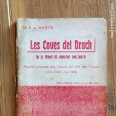 Libros antiguos: ANTIGUO LIBRO LES COVES DEL DRACH POR M.E.A. MARTEL AÑO 1929. Lote 233042105