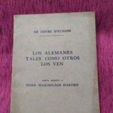 Libros antiguos: 1918. LOS ALEMANES TALES COMO OTROS LOS VEN. ISIDORE SPIELMANN.. Lote 233114845