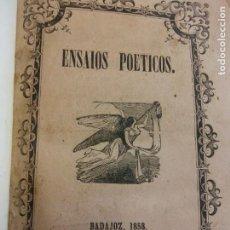 Livros antigos: ENSAIOS POETICOS. BADAJOZ 1858. TYPOGRAPHIA DE DON GERÓNIMO ORDUÑA.. Lote 233124630