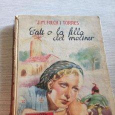 Libros antiguos: ANTIGUO LIBRO INFANTIL CATI O LA FILLA DEL MOLINER POR J.M. FOLCH I TORRES PATUFET AÑOS 20-30. Lote 233159595