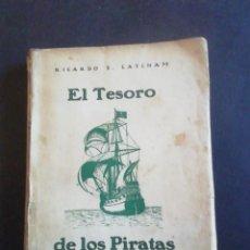 Libros antiguos: EL TESORO DE LOS PIRATAS. RICARDO E. LATCHAM. PRIMERA EDICIÓN 1935.ED.NASCIMENTO. Lote 233215730