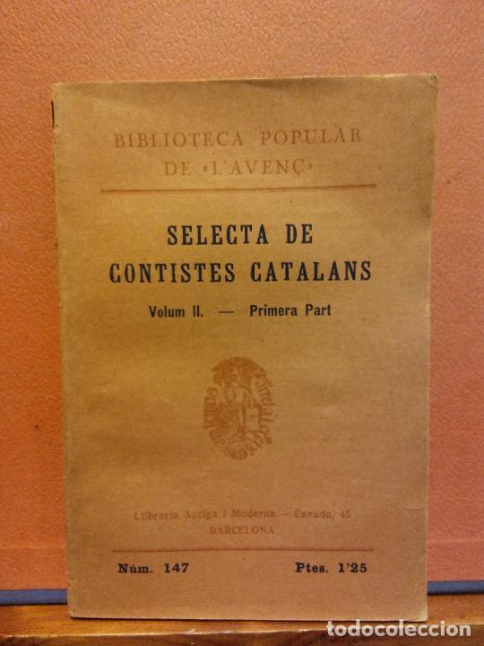SELECTA DE CONTISTES CATALANS. VOLUM II- PRIMERA PART. NÚM 147. LLIBRERIA L'AVENÇ (Libros Antiguos, Raros y Curiosos - Otros Idiomas)