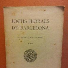 Libros antiguos: JOCHS FLORALS DE BARCELONA. ANY LIV DE LLUR RESTAURACIÓ. MCMXII. BARCELONA. ESTAMPA LA RENAIXENSA. Lote 233347435