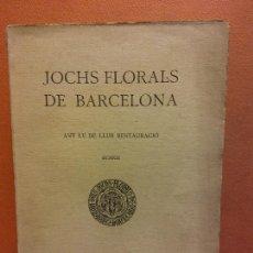 Libros antiguos: JOCHS FLORALS DE BARCELONA. ANY LV DE LLUR RESTAURACIÓ. MCMXIII. BARCELONA. ESTAMPA LA RENAIXENSA. Lote 233347470