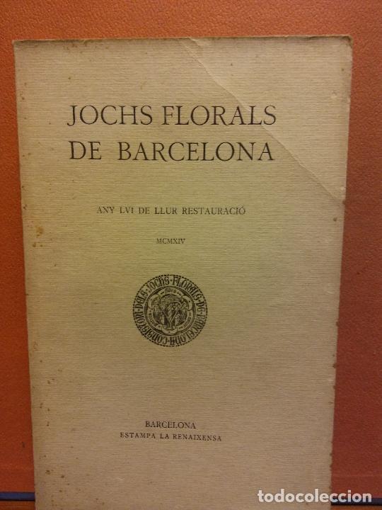 JOCHS FLORALS DE BARCELONA. ANY LVI DE LLUR RESTAURACIÓ. MCMXIV. BARCELONA. ESTAMPA LA RENAIXENSA (Libros Antiguos, Raros y Curiosos - Otros Idiomas)