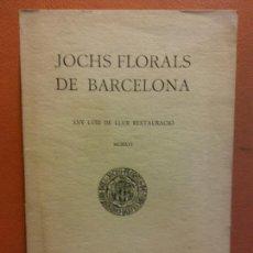 Libri antichi: JOCHS FLORALS DE BARCELONA. ANY LVIII DE LLUR RESTAURACIÓ. MCMXVI. BARCELONA. ESTAMPA LA RENAIXENSA. Lote 233347595