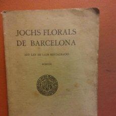 Libri antichi: JOCHS FLORALS DE BARCELONA. ANY LXV DE LLUR RESTAURACIÓ. MCMXXIII. BARCELONA. ESTAMPA LA RENAIXENSA. Lote 233347705