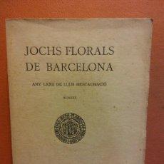 Libros antiguos: JOCHS FLORALS DE BARCELONA. ANY LXXII DE LLUR RESTAURACIÓ. MCMXXX. BARCELONA. ESTAMPA LA RENAIXENSA. Lote 233348565