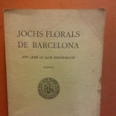 Libri antichi: JOCHS FLORALS DE BARCELONA. ANY LXXIII DE LLUR RESTAURACIÓ. MCMXXXI BARCELONA. ESTAMPA LA RENAIXENSA. Lote 233348605