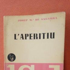 Libros antiguos: L'APERITIU. JOSEP M.ª DE SAGARRA. VOLUM I. EDITORIAL VERGARA.. Lote 233374840