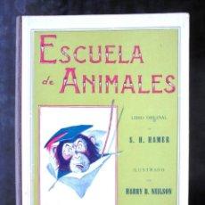 Libros antiguos: BIBLIOTECA PARA NIÑOS: ESCUELA DE ANIMALES S H HAMER 1936 SOPENA. Lote 233417650