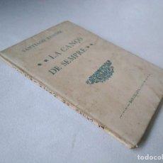 Libros antiguos: SANTIAGO RUSIÑOL. LA CANÇÓ DE SEMPRE. Lote 233492745