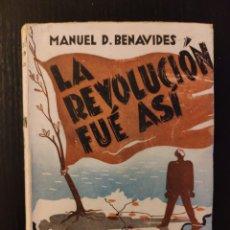 Libros antiguos: LA REVOLUCIÓN FUE ASÍ - OCTUBRE ROJO Y NEGRO - MANUEL D BENAVIDES - 1935. Lote 233553235