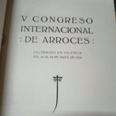 Libri antichi: V CONGRESO INTERNACIONAL DE ARROCES. TIPOGRAFÍA MODERNA. VALENCIA, 1914. Lote 233576160