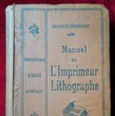 Libros antiguos: LIBRO MANUEL DE L'IMPRIMEUR LITHOGRAPHE - PARÍS 1908. Lote 233589615