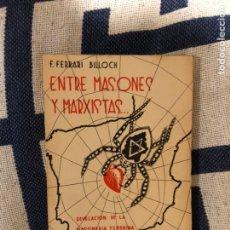 Libros antiguos: ENTRE MASONES Y MARXISTAS FERRARI BILLOCH MASONERÍA. Lote 233636870