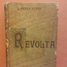 Livres anciens: REVOLTA. J. POUS Y PAGÉS. FIDEL GIRÓ, IMPRESSOR. Lote 233685105