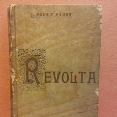 Livros antigos: REVOLTA. J. POUS Y PAGÉS. FIDEL GIRÓ, IMPRESSOR. Lote 233685105