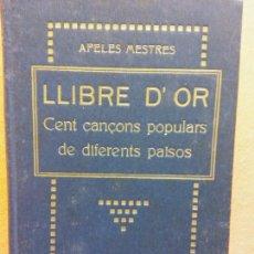 Livros antigos: LLIBRE D'OR. CENT CANÇONS POPULARS DE DIFERENTS PAISOS. APELES MESTRES. SOCIETAT CATALANA EDICIONS. Lote 233685600