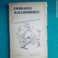 Libros antiguos: BUEN LIBRO DE RONDAIES MALLORQUINES MALLORCA D.EN JORDI M. ALCOVER 1936. Lote 233762570