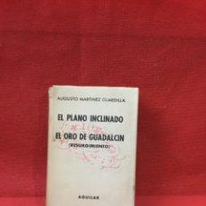 Libros antiguos: CRISOL. Nº 361. EL PLANO INCLINADO, EL ORO DE GUADALCIN. AUGUSTO MARTINEZ. AGUILAR.. Lote 233828035