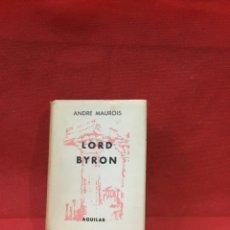 Libros antiguos: LORD BYRON, ANDRÉ MAUROIS. COLECCIÓN CRISOL AGUILAR 1957.. Lote 261618790