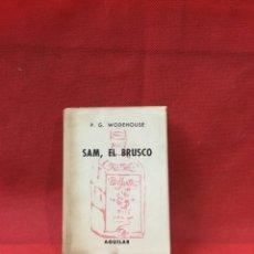 Libros antiguos: SAM EL BRUSCO P.G.WODEHOUSE C.CRISOL362 AGUILAR 1961.. Lote 233837735