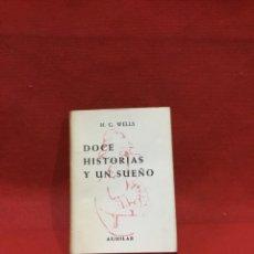 Libros antiguos: AGUILAR CRISOL Nº 3 - H. G. WELLS : DOCE HISTORIAS Y UN SUEÑO (1950). Lote 261619205
