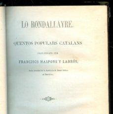 Libros antiguos: NUMULITE L0584 LO RONDALLAYRE QUENTOS POPULARS CATALANS FRANCISCO MASPONS 1891 ÁLVAR VERDAGUER. Lote 233908675