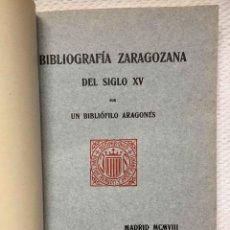 Libros antiguos: BIBLIOGRAFÍA ZARAGOZANA DEL SIGLO XV (MADRID, 1908) ¡ORIGINAL! 1ª ED. ORIGINAL. COLECCIONISTA. Lote 233942140