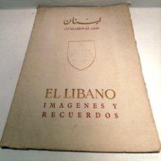 Libros antiguos: EL LIBANO - IMÁGENES Y RECUERDOS - 1950 - FOTOGRAFÍAS. Lote 234154660