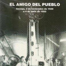 Libros antiguos: EL AMIGO DEL PUEBLO. AZUAGA, 2 DE NOVIEMBRE DE 1930 A 4 DE JUNIO DE 1933. Lote 234174140