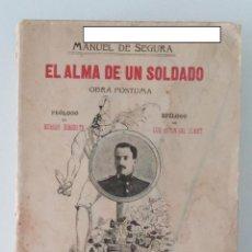 Libros antiguos: EL ALMA DE UN SOLDADO, OBRA POSTUMA. MANUEL SEGURA. 1912. W. Lote 234331770
