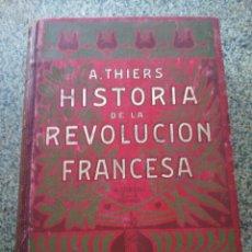 Libros antiguos: HISTORIA DE LA REVOLUCION FRANCESA - TOMO 1 -- A. THIERS -- ANTONIO VIRGILI EDITORES SIN FECHA --. Lote 234463390