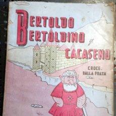 Libros antiguos: LIBRO CROCE DALLA FRATA BERTOLDO BERTOLDINO Y CACASENO ED FERRARI, 1973, RARO, MUY DIFÍCIL DE CONSEG. Lote 234614690