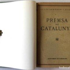 Libros antiguos: PREMSA DE CATALUNYA. - BERTRAN I PIJOAN, LLUÍS.. Lote 234622345