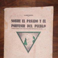Libri antichi: SOBRE EL PASADO Y EL PORVENIR DEL PUEBLO. LAMENNÁIS. LA ESCLAVITUD MODERNA.. Lote 234630675