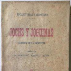 Libros antiguos: JOCHS Y JOGUINAS. RECORTS DE LA INFANTESA. - VIDAL VALENCIANO, EDUART.. Lote 234666050
