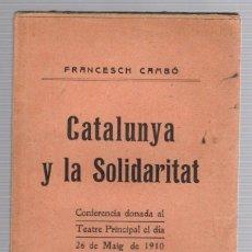 Livres anciens: CATALUNYA Y LA SOLIDARITAT. FRANCESCH CAMBÓ. TEATRE PRINCIPAL BARCELONA 1910. EN CATALAN. Lote 234667345