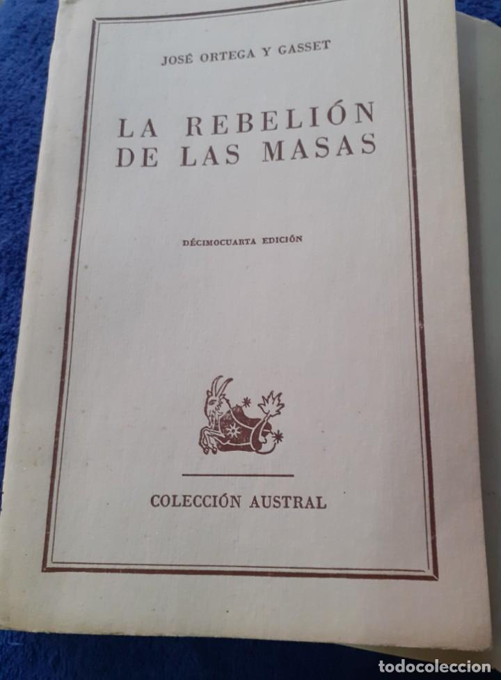 Libros antiguos: Novela La Rebelion de las Masas numero 1 edicion especial de la coleccion Austral - Foto 3 - 234682405