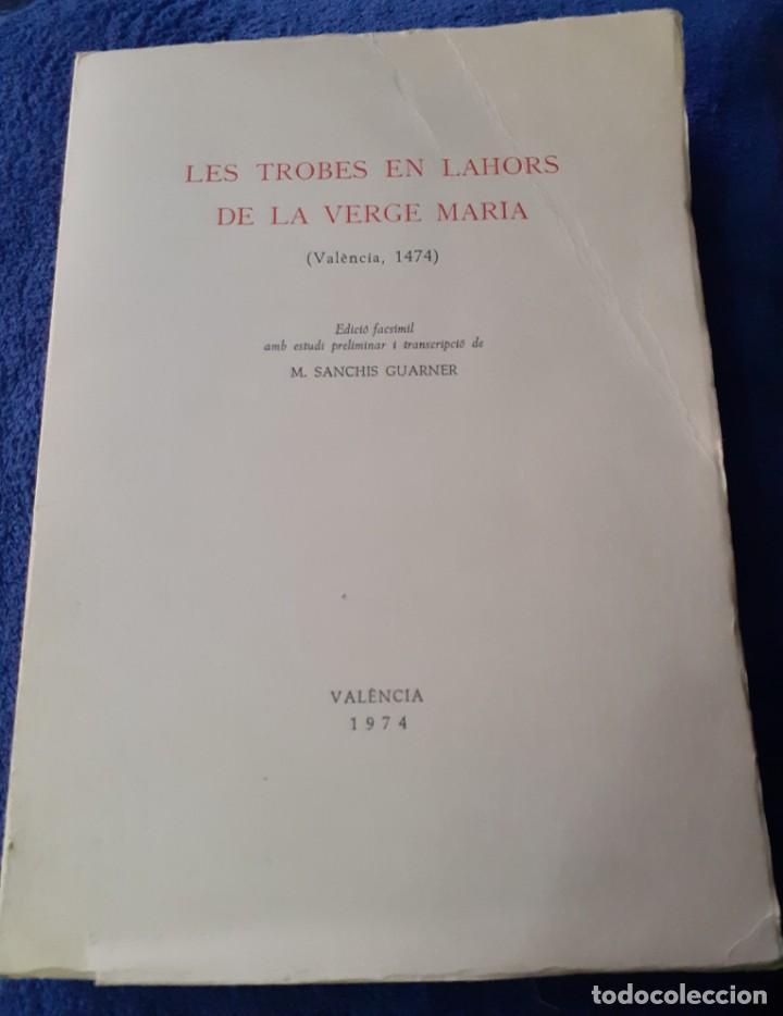 EDICION FACSIMIL DEL LIBRO LES TROBES EN LABORS DE LA VERGE MARIA (Libros Antiguos, Raros y Curiosos - Ciencias, Manuales y Oficios - Otros)