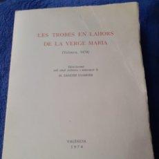 Libros antiguos: EDICION FACSIMIL DEL LIBRO LES TROBES EN LABORS DE LA VERGE MARIA. Lote 234751415
