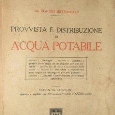 Libros antiguos: PROVVISTA E DISTRIBUZIONE DI ACQUA POTABILE. CLAUDIO MISTRANGELO. ED. HOEPLI 1928. CON PLANOS.. Lote 234834065