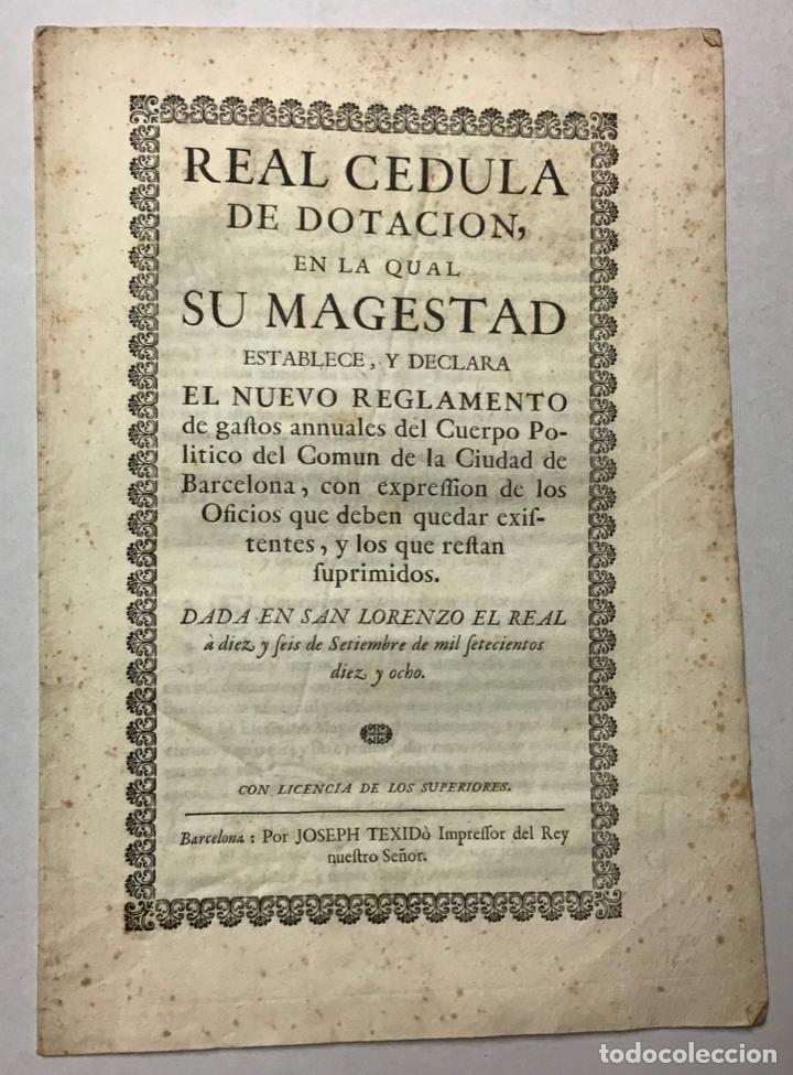 FELIPE V. REAL CEDULA DE DOTACION, EN LA QUAL... GASTOS ANUALES DEL OCMUN DE BARCELONA C.1718 (Libros Antiguos, Raros y Curiosos - Historia - Otros)