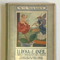 Libros antiguos: LA ROSA I L'ANELL. NOVEL·LA MERAVELLOSA PER A INFANTS. - THACKERAY, W. M. JOSEP CARNER, JOAN D'IVORI. Lote 123251911
