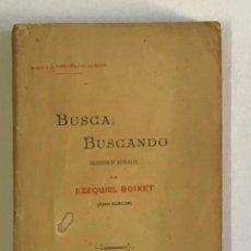 Libros antiguos: BUSCA, BUSCANDO. COLECCIÓN DE ARTÍCULOS. - BOIXET, EZEQUIEL. [JUAN BUSCÓN]. PRIMERA EDICIÓN. Lote 234900610