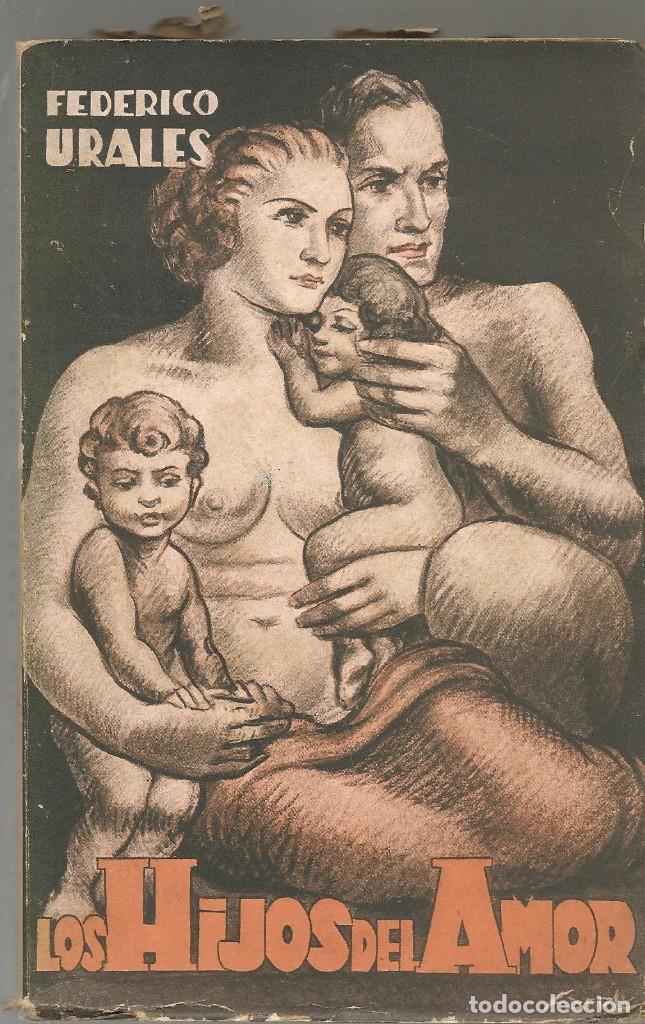 URALES,FEDERICO ,LOS HIJOS DEL AMOR , NOVELA DE LAS VIDAS ILEGALES ,1932 LA REVISTA BLANCA (Libros antiguos (hasta 1936), raros y curiosos - Literatura - Narrativa - Otros)