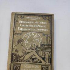 Libros antiguos: ELABORACIÓN DE VINOS CORRIENTES, DE MARCA, ESPUMOSOS Y LICOROSOS. ANTONIO ROCH AÑOS 1930. Lote 234988935