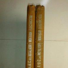 Libros antiguos: A. B. C. DEL INSTALADOR Y MONTADOR ELECTRICISTA TOMO I Y II 19?? R. YESARES BLANCO M . SOLER 42 Y 43. Lote 235072905